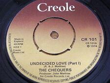"THE CHEQUERS - UNDECIDED LOVE     7"" VINYL"