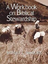 Workbook on Biblical Stewardship by Richard E. Rusbuldt (1994, Paperback)