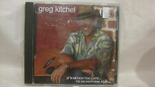 Rare Greg Kitchel It's Never Too Late To Do Nothing At All Mountain       cd1750