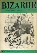 RARE EO REVUE BIZARRE N° 2 HOMMAGE CENT-CINQUANTENAIRE DE  J.J. GRANDVILLE