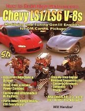 How to Build High-Performance Chevy LS1/LS6 V-8s: Modifying and Tuning Gen III E