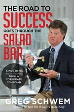 The Road To Success Goes Through the Salad Bar: A