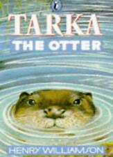 Tarka the Otter. His Joyful Water-life & Death in the Two Rivers,Henry Williams
