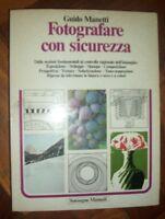 MANETTI - FOTOGRAFARE CON SICUREZZA - ED:SONZOGNO - PRIMA ED:1979 (LY)