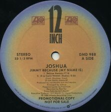 JOSHUA Jimmy Because (My Name Is) (1986 U.S. 5 Track Promo 12inch)
