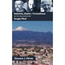 Rabelais, Bajtin y Formalismo En La Narrativa de Sergio - HardBack NEW Genaro J