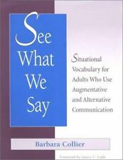 See What We Say: Situational Vocabulary for Adults Who Use Augmentative and Alte