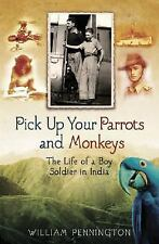 Pick Up Your Parrots and Monkeys: The Life of Boy Soldier in India-ExLibrary