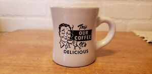 """VINTAGE DINER STYLE COFFEE MUG """" TRY OUR COFFEE IT'S DELICIOUS """""""