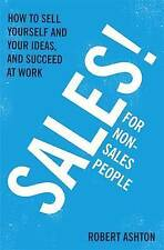 New, Sales for Non-Salespeople: How to sell yourself and your ideas, and succeed
