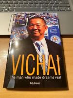 LEICESTER CITY - VICHAI - THE MAN WHO MADE DREAMS REAL - ANDY GREAVES - NEW