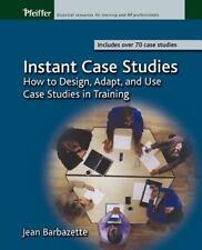 Instant Case Studies: How to Design, Adapt, and  Case Studies in Training