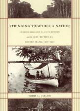Stringing Together a Nation: Cândido Mariano da Silva Rondon and the Constructi
