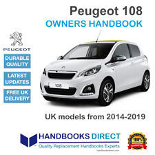 Peugeot 108 Replacement Owners Manual Handbook (models 2014 to 2019) + FREE GIFT