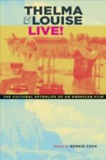 Thelma and Louise Live! : The Cultural Afterlife of an American Film by...