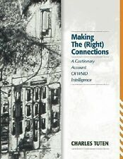 Making the (Right) Connections : A Cautionary Account of WMD Intelligence by...