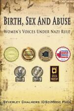 Birth, Sex and Abuse: Women's Voices Under Nazi Rule (Winner: Canadian Jewish Li