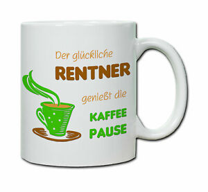 Keramiktasse mit Spruch Glücklicher Rentner  Abschied Rente Ruhestand