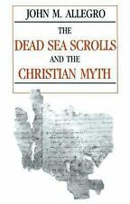 The Dead Sea Scrolls and the Christian Myth, John Marco Allegro, Acceptable Book