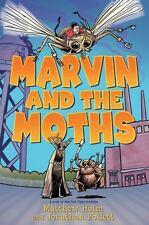 MARVIN AND THE MOTHS Matthew Holm Jonathan Follett HC VG