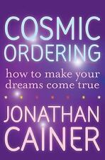 Cosmic Ordering: How to Make Your Dreams Come True (Paperback or Softback)