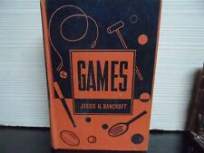 GAMES - BY JESSIE H BANCROFT - 1955 - HARDCOVER
