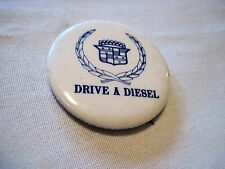 Cadillac Drive A Diesel Vintage Pin On,Button,Hat Pin