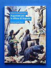 WW II - Storia Locale Siracusa - Augustani per la Difesa di Augusta - ed. 2012