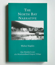 The North Bay Narrative Walter Staples 1998 PB Book Newfoundland Outport Village