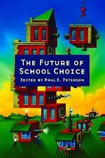 The Future of School Choice (Hoover Inst Press Publication)-ExLibrary