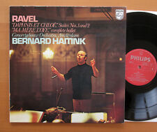 SAL 6500 311 Ravel Daphnis et Chloe Ma Mere L'Oye Bernard Haitink NM/EX Philips