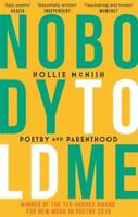 Nobody Told Me: Poetry and Parenthood, McNish, Hollie, New