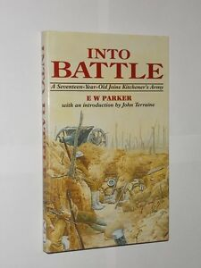 Into Battle A 17 Year Old Joins Kitchener's Army. E.W. Parker HB/DJ 1994.