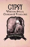 Alvarado Denise-Gypsy Wisdom Spells Charms & F (US IMPORT) BOOK NEW