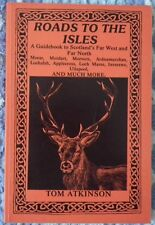 ROADS TO THE ISLES BY TOM ATKINSON (LUATH PRESS LTD, 1991)