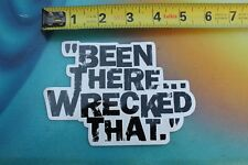BEEN THERE WRECKED THAT Skateboard Parks Sk8 EPIC Vintage Skateboarding STICKER
