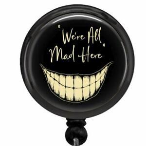 We're All Mad Here ID Badge Reel Retractable Work ID Holder Alice in Wonderland