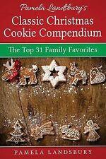 Pamela Landsbury's Classic Christmas Cookie Compendium: The Top 31 Family Favori