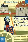 Chrétien de Troyes - Lancelot le chavalier à la charrette