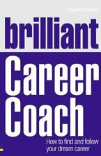 Brilliant Career Coach: How to find and follow your dream career-ExLibrary