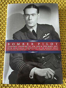 Bomber Pilot - Leonard Cheshire VC WW2 Bomber Command 617 Sqn Signed Book