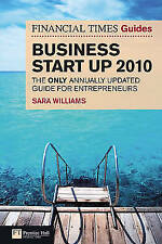 Very Good, The Financial Times Guide to Business Start Up 2010: The only annuall