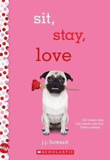 SIT STAY LOVE a Wish Novel J J Howard (2016) pugs Valentine's Day childrens book