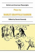 British and American Playwrights: Plays by Harley G. Barker (1987, Paperback)