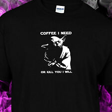 Coffee i need or kill you i wil   - Yoda , Ladies fitted, Unisex S-2XL Tshirt
