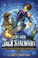Singer Hunt, Elizabeth, Jack Stalwart: The Escape of the Deadly Dinosaur: USA: B