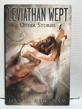 Leviathan Wept POR DANIEL Abraham 1º Edición Tapa Dura firmado & Numerado