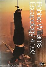 "ROBBIE WILLIAMS ""ESCAPOLOGY 4.1.03"" U.S. PROMO POSTER-Take That! Robbie Hanging!"