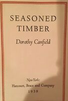 1939 First Edition ~ SEASONED TIMBER  Dorothy Canfield ~ Scarce