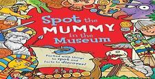 Spot The: Spot the Mommy at the Museum : Packed with Things to Spot and Facts...